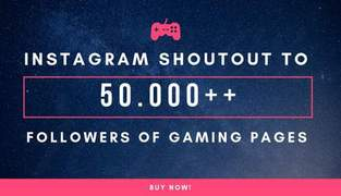 I will do instagram shoutout to 50k gaming page
