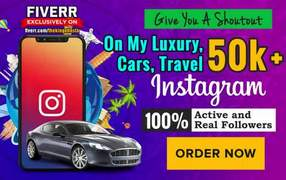 I will give you a shoutout on my luxury, cars, travel 50k instagram