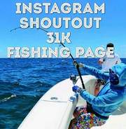 I will give you shoutout on 31k fishing instagram