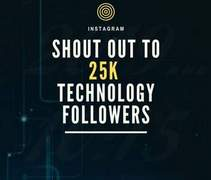 I will give you shoutout on my 25k instagram technology page